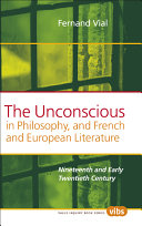 The Unconscious in Philosophy, and French and European Literature