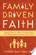 Family Driven Faith  Paperback Edition with Study Questions