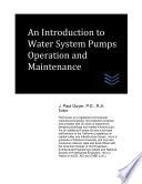 An Introduction To Water System Pumps Operation And Maintenance Book PDF