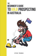 Beginners Guide to Gold Prospecting in Australia