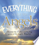 The Everything Guide to Angels Book