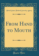 From Hand to Mouth (Classic Reprint)