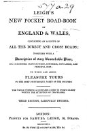 Leigh's New Pocket Road-book of England and Wales, and part of Scotland; on the plan of Reichard's Itineraries; containing an account of all the direct and cross Roads, etc. Edited by J. T. With a map