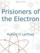 Prisoners of the Electron