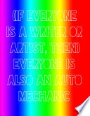 If Everyone Is A Writer Or Artist Then Everyone Is Also An Auto Mechanic
