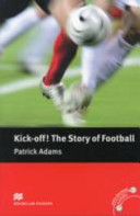 Books - Kick Off! Story Of Football | ISBN 9780230400498