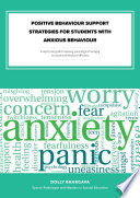 Positive Behaviour Support Strategies for Students with Anxious Behaviour: A Step by Step Guide to Assessing – Managing – Preventing Emotional and Behavioural Difficulties