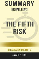 Summary  Michael Lewis  the Fifth Risk  Discussion Prompts