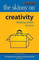 The Skinny on Creativity