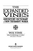 The Expanded Vine s Expository Dictionary of New Testament Words