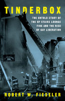 Tinderbox: The Untold Story of the Up Stairs Lounge Fire and the Rise of Gay Liberation Pdf/ePub eBook