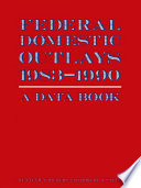 Federal Domestic Outlays  1983 90  A Data Book