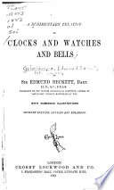 A Rudimentary Treatise on Clocks and Watches and Bells Book