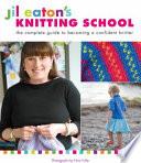 Jil Eaton s Knitting School