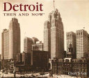 Detroit Then   Now