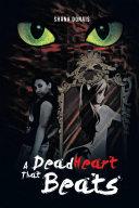 A Dead Heart That Beats