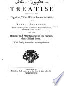 A Treatise Concerning The Dignities Titles Offices Preeminences And Yearly Revenues Which Have Been Granted By The Several Kings Of England For The Honour And Maintenance Of Their Eldest Sons Etc By D Forbes A Treatise Etc