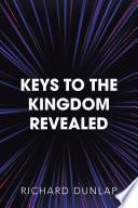 Keys to the Kingdom Revealed
