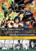 The DC Comics Guide to Creating Comics