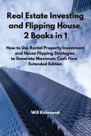 Real Estate Investing and Flipping House 2 Books in 1