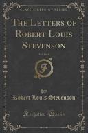 The Letters of Robert Louis Stevenson, Vol. 3 of 4 (Classic Reprint)