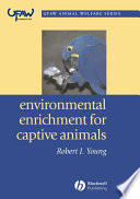 """Environmental Enrichment for Captive Animals"" by Robert J. Young"