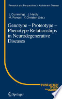 Genotype   Proteotype   Phenotype Relationships in Neurodegenerative Diseases Book