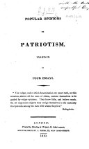 Pdf Popular opinions on Patriotism, examined. In four essays. [By J. N. H. E.]