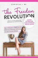 The Freedom Revolution A Guide To Creating Your Authentic Digital Nomad Empire
