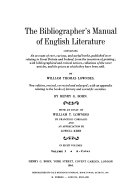 The Bibliographer's Manual of English Literature, Containing an Account of Rare, Curious, and Useful Books