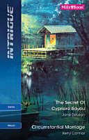 Intrigue Duo The Secret Of Cypriere Bayou Circumstantial Marriage