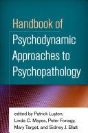 Handbook of Psychodynamic Approaches to Psychopathology