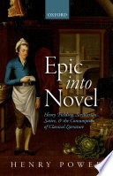 Epic into novel : Henry Fielding, Scriblerian satire, and the consumption of classical literature /