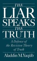 The Liar Speaks the Truth