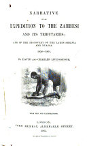 Narrative of an Expedition to the Zambesi and Its Tributaries  and of the Discovery of the Lakes Shirwa and Nyassa  1858 1864  With Map and Illustrations