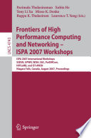 Frontiers of High Performance Computing and Networking   ISPA 2007 Workshops Book