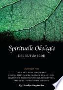 Spirituelle Ökologie  : Der Ruf der Erde