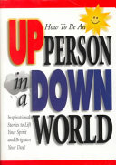 How to Be an Up Person in a Down World