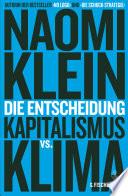 Die Entscheidung  : Kapitalismus vs. Klima