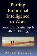 Putting Emotional Intelligence to Work