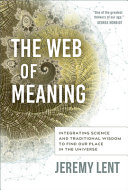 The Web of Meaning  Integrating Science and Traditional Wisdom