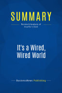 Summary  It s a Wired  Wired World
