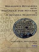 Religious Rivalries and the Struggle for Success in Caesarea Maritima [Pdf/ePub] eBook