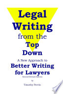 Legal Writing From The Top Down Better Writing For Lawyers 2nd Ed  Book