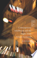 Contemporary Adulthood and the Night Time Economy