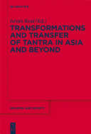 Transformations and Transfer of Tantra in Asia and Beyond