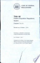 Code Of Federal Regulations Title 48 Federal Acquisition Regulations System Chapter 7 14 Revised As Of October 1 2011