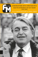 Conversations with Christian Metz: selected interviews on film theory (1970-1991)