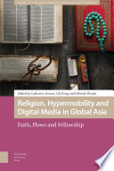 Religion Hypermobility And Digital Media In Global Asia
