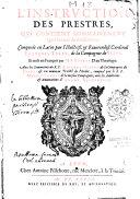 L' Instruction des prestres, qui contient sommairement tous les cas de conscience. Composée en Latin... par François Tolet... Et mise en François par M. A. Goffar... Auec les Sommaires du R. P. Richard Gibbon... & un nouueau Traicté de l'Ordre, composé pa